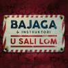 Bajaga & Instruktori: Album i spot U sali lom